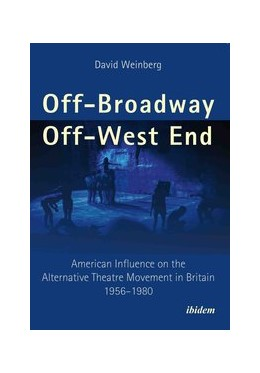 Abbildung von Weinberg | Off-Broadway/Off-West End | 2017 | American Influence on the Alte...