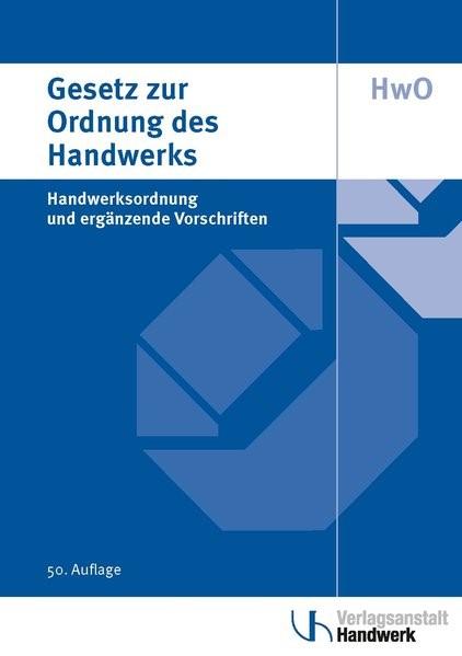 Abbildung von Gesetz zur Ordnung des Handwerks (Handwerksordnung)   51., Auflage 2017   2017