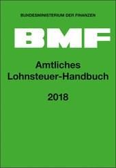 Amtliches Lohnsteuer-Handbuch 2018   Bundesministerium der Finanzen (Hrsg.), 2017   Buch (Cover)