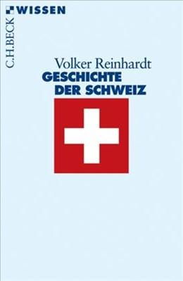 Abbildung von Reinhardt, Volker   Geschichte der Schweiz   5., aktualisierte Auflage   2014   2401