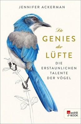 Abbildung von Ackerman | Die Genies der Lüfte | 1. Auflage | 2017 | Die erstaunlichen Talente der ...