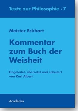 Abbildung von Albert | Meister Eckhart. Kommentar zum Buch der Weisheit | 2., unveränderte Auflage | 2017