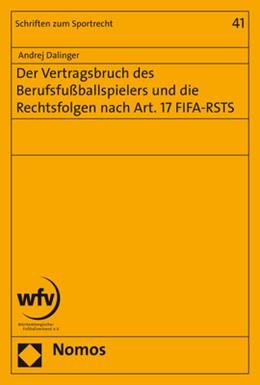 Abbildung von Dalinger | Der Vertragsbruch des Berufsfußballspielers und die Rechtsfolgen nach Art. 17 FIFA-RSTS | 1. Auflage | 2017 | 41 | beck-shop.de