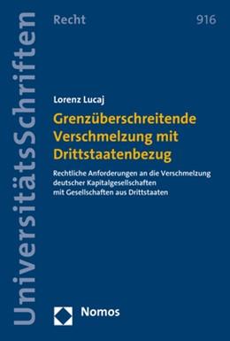 Abbildung von Lucaj | Grenzüberschreitende Verschmelzung mit Drittstaatenbezug | 1. Auflage | 2017 | beck-shop.de