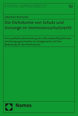 Abbildung von Bramorski | Die Dichotomie von Schutz und Vorsorge im Immissionsschutzrecht | 1. Auflage | 2017