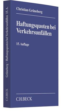Abbildung von Grüneberg | Haftungsquoten bei Verkehrsunfällen | 15., neu bearbeitete und erweiterte Auflage | 2017 | Eine systematische Zusammenste...