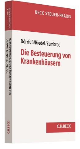 Abbildung von Dörrfuß / Riedel / Zembrod | Die Besteuerung von Krankenhäusern | 2019