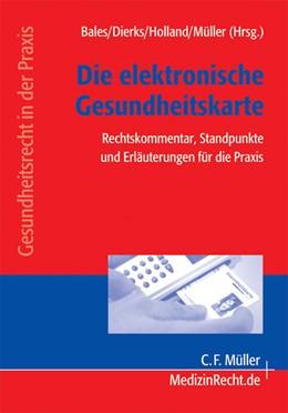 Abbildung von Bales / Dierks | Die elektronische Gesundheitskarte | 1. Auflage | 2007 | beck-shop.de