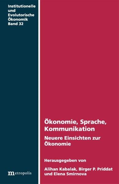Ökonomie, Sprache, Kommunikation | Kabalak / Priddat / Smirnova, 2008 (Cover)