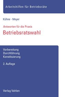 Abbildung von Kühne / Meyer | Betriebsratswahl | 2. Auflage | 2017 | beck-shop.de