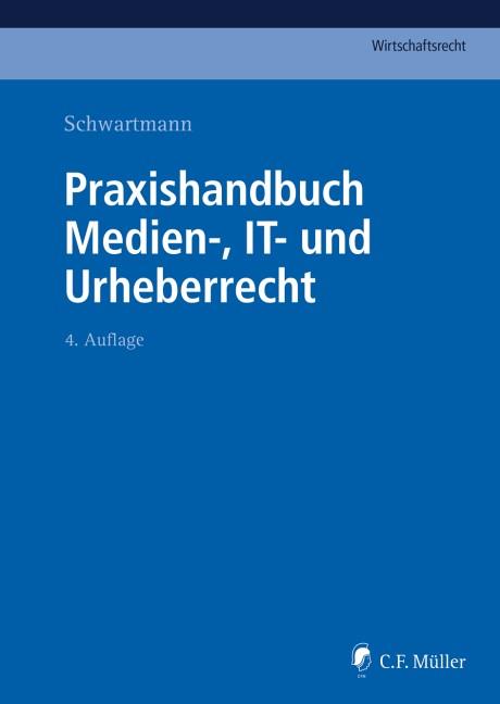 Praxishandbuch Medien-, IT- und Urheberrecht | Schwartmann (Hrsg.) | 4., neu bearbeitete Auflage, 2017 | Buch (Cover)