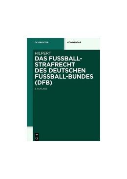 Abbildung von Hilpert | Das Fußballstrafrecht des Deutschen Fußball-Bundes (DFB) | 2., neu bearbeitete Auflage | 2018