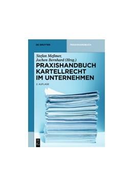 Abbildung von Meßmer / Bernhard (Hrsg.) | Praxishandbuch Kartellrecht im Unternehmen | 2. Auflage | 2018