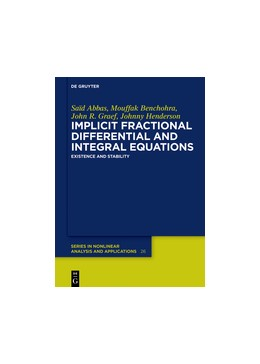 Abbildung von Abbas / Benchohra | Implicit Fractional Differential and Integral Equations | 1. Auflage | 2018 | beck-shop.de