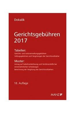 Abbildung von Dokalik   Gerichtsgebühren - 2017   2017   Tabellen und Muster