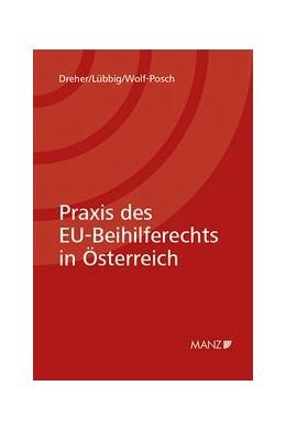 Abbildung von Dreher / Lübbig / Wolf-Posch   Praxis des EU-Beihilfenrechts in Österreich   2017