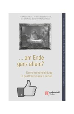 Abbildung von Dienberg / Eggensperger | ... am Ende ganz allein? ... eventually all alone? | 1. Auflage | 2017 | beck-shop.de