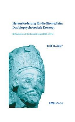 Abbildung von H. Adler | Herausforderung für die Biomedizin: Das biopsychosoziale Konzept | 1. Auflage | 2017 | beck-shop.de
