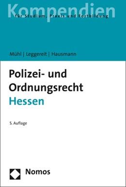Abbildung von Mühl / Leggereit / Hausmann | Polizei- und Ordnungsrecht Hessen | 5. Auflage | 2018