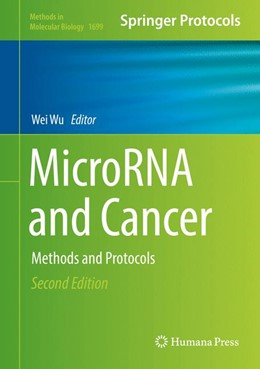 Abbildung von Wu | MicroRNA and Cancer | 2nd ed. 2019 | 2017 | Methods and Protocols