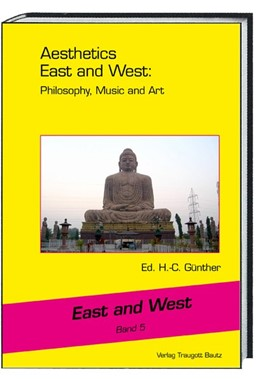 Abbildung von Günther   Aesthetics East and West: Philosophy, Music and Art   1. Auflage   2017   beck-shop.de