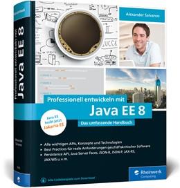 Abbildung von Salvanos | Professionell entwickeln mit Java EE 8 | 2. aktualisierte und erweiterte Auflage | 2018 | Das umfassende Handbuch. Aktue...