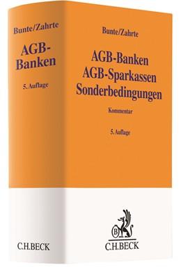 Abbildung von Bunte / Zahrte | AGB-Banken, AGB-Sparkassen, Sonderbedingungen: AGB-Banken | 5. Auflage | 2019 | beck-shop.de