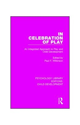 Abbildung von Wilkinson | In Celebration of Play | 2017 | An Integrated Approach to Play... | 17