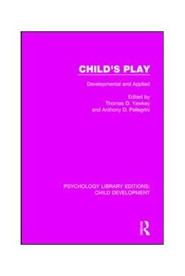 Abbildung von Yawkey / Pellegrini | Child's Play | 2017 | Developmental and Applied | 20