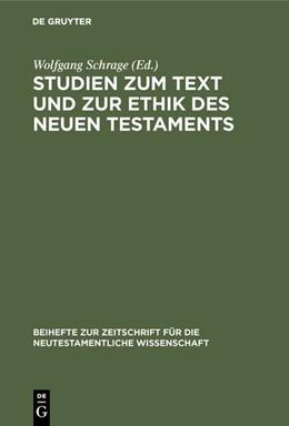 Abbildung von Schrage | Studien zum Text und zur Ethik des Neuen Testaments | Reprint 2019 | 1986 | Festschrift zum 80. Geburtstag... | 47