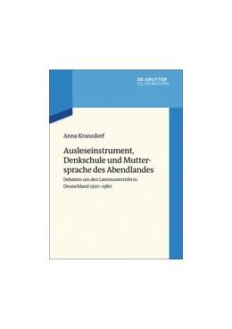 Abbildung von Kranzdorf | Ausleseinstrument, Denkschule und Muttersprache des Abendlandes | 2018 | Debatten um den Lateinunterric... | 5