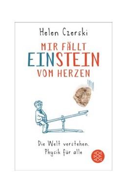 Abbildung von Czerski | Mir fällt Einstein vom Herzen | 1. Auflage | 2017 | beck-shop.de