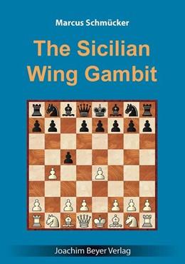 Abbildung von Schmücker | The Sicilian Wing Gambit | 2017