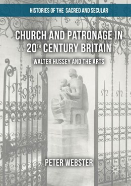 Abbildung von Webster | Church and Patronage in 20th Century Britain | 2017 | Walter Hussey and the Arts