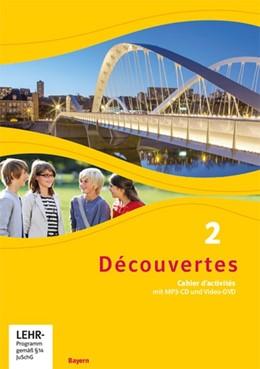 Abbildung von Découvertes 2. Cahier d'activités mit MP3-CD und Video-DVD. Ausgabe Bayern ab 2017 | 1. Auflage | 2019 | beck-shop.de
