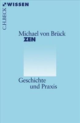 Abbildung von Brück, Michael von   Zen   3., durchgesehene Auflage   2016   Geschichte und Praxis   2344