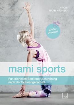 Abbildung von Raab-Kronski | mami sports | 1. Auflage | 2017 | beck-shop.de