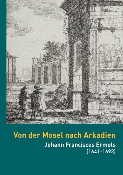 Abbildung von Brakensiek / Dusartz de Vigneulle | Von der Mosel nach Arkadien | 3. Auflage | 2017