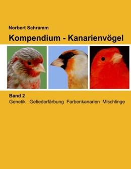 Abbildung von Schramm   Kompendium - Kanarienvögel, Band 2   2. Auflage   2017   Genetik Gefiederfärbung Farben...