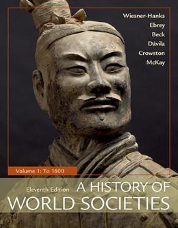 Abbildung von Wiesner-Hanks / Ebrey / Beck   A History of World Societies, Volume 1   11st ed. 2018   2017   To 1600