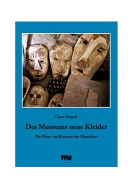 Abbildung von Deimel | Des Museums neue Kleider | 1. Auflage | 2017 | beck-shop.de