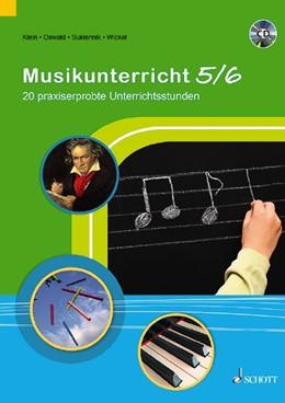 Abbildung von Oswald / Schmitt | Musikunterricht 5/6 | 1. Auflage | 2018 | beck-shop.de