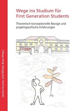 Abbildung von Grunau / Buse   Wege ins Studium für First Generation Students   1. Auflage   2017   beck-shop.de