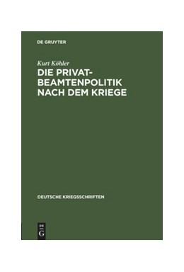 Abbildung von Köhler | Die Privatbeamtenpolitik nach dem Kriege | Reprint 2020 | 1916 | (Ein Vorschlag zur Neugruppier... | 21