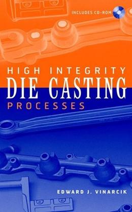 Abbildung von Vinarcik | High Integrity Die Casting Processes | 2002