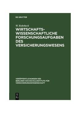 Abbildung von Rohrbeck | Wirtschaftswissenschaftliche Forschungsaufgaben des Versicherungswesens | Reprint 2020 | 1939 | 2