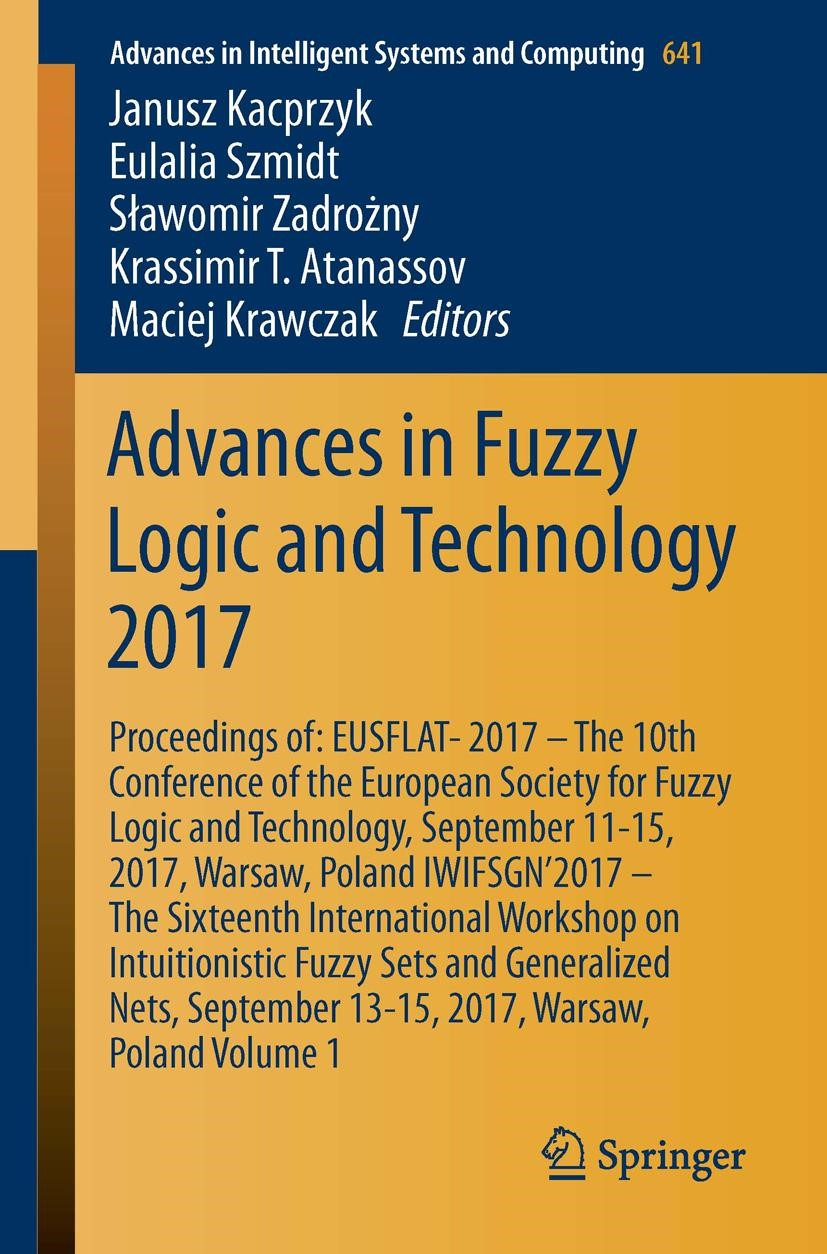Advances in Fuzzy Logic and Technology 2017 | Kacprzyk / Szmidt / Zadrozny / Atanassov / Krawczak | 1st ed. 2018, 2017 | Buch (Cover)