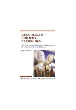 Abbildung von Bönold | Geschlecht - Subjekt - Erziehung | 2003 | 2003 | Zur Kritik und pädagogischen B...