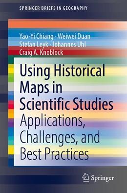 Abbildung von Chiang / Duan | Using Historical Maps in Scientific Studies | 1. Auflage | 2020 | beck-shop.de