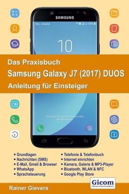 Abbildung von Gievers | Das Praxisbuch Samsung Galaxy J7 (2017) DUOS - Anleitung für Einsteiger | 2017